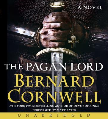 [CD] The Pagan Lord By Cornwell, Bernard/ Bates, Matt (NRT)
