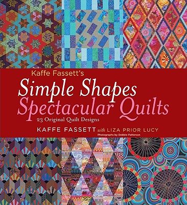 Kaffe Fassett's Simple Shapes Spectacular Quilts By Fassett, Kaffe/ Lucy, Liza Prior/ Patterson, Debbie (PHT)